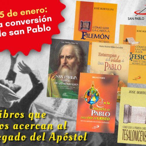 Fiesta de la Conversión de san Pablo: 25 de enero