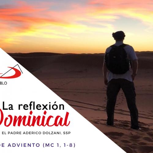 LA REFLEXIÓN DOMINICAL: 2º domingo de Adviento