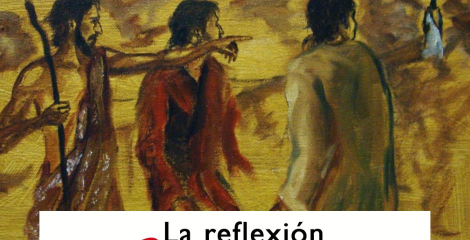 LA REFLEXIÓN DOMINICAL: Domingo 17 de enero de 2021