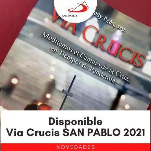 Via Crucis 2021: Meditemos el camino de la Cruz en tiempos de pandemia