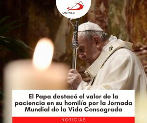 El Papa destacó el valor de la paciencia en su homilía por la Jornada Mundial de la Vida Consagrada