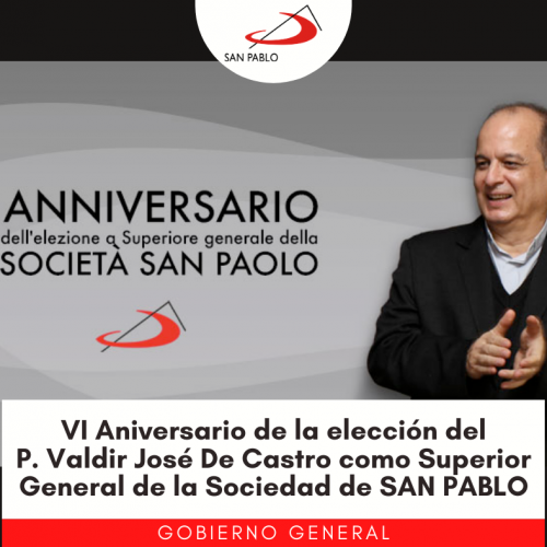 VI Aniversario de la elección del P. Valdir José De Castro como Superior General de la Sociedad de SAN PABLO