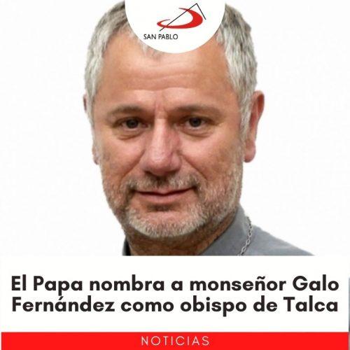 El Papa nombra a monseñor Galo Fernández como obispo de Talca