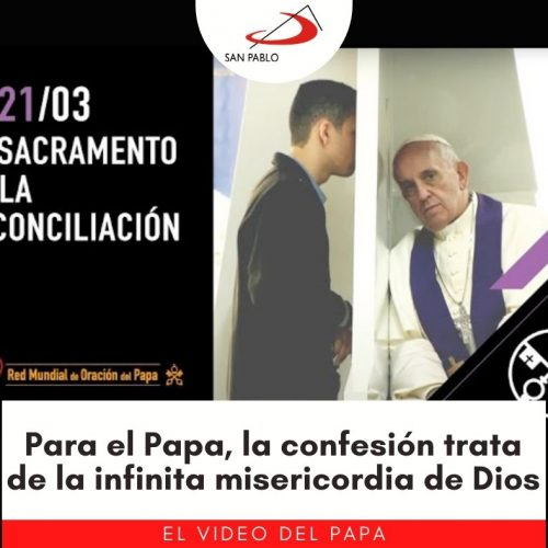 """""""De la miseria a la misericordia"""": para el Papa, la confesión trata de la infinita misericordia de Dios"""