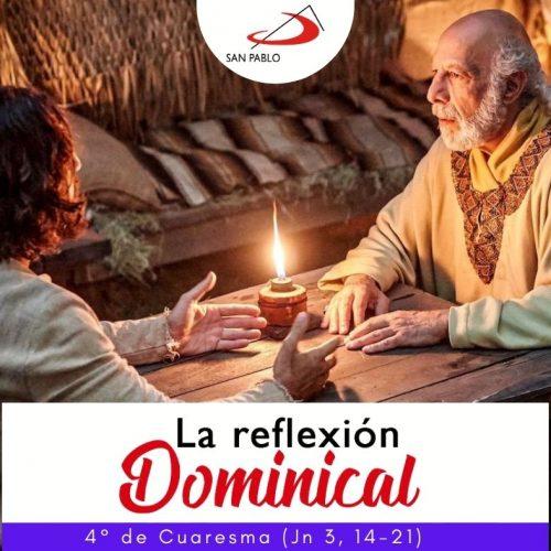 LA REFLEXIÓN DOMINICAL: Domingo 4º de Cuaresma (14 de marzo de 2021)
