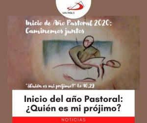Inicio del año Pastoral: ¿Quién es mi prójimo?