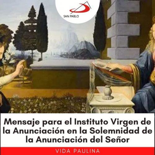 Mensaje para el Instituto Virgen de la Anunciación en la Solemnidad de la Anunciación del Señor