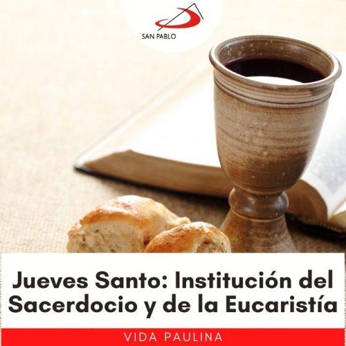 Jueves Santo: Institución del Sacerdocio y de la Eucaristía
