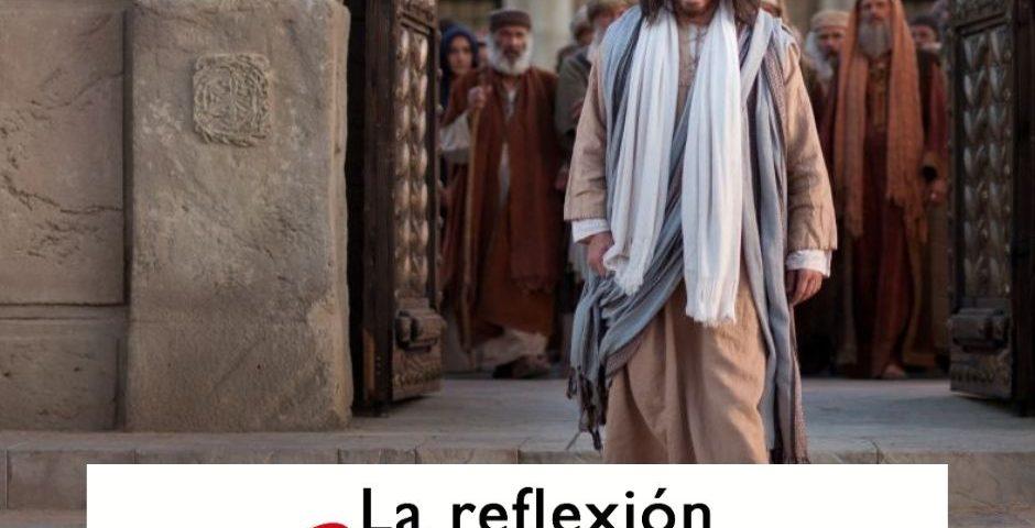 LA REFLEXIÓN DOMINICAL: Domingo 7 de marzo de 2021