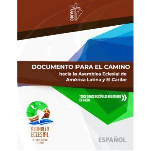 """""""Todos somos discípulos misioneros en camino"""": Guía Metodológica y Documento para el Camino de la Asamblea Eclesial de América Latina y El Caribe"""
