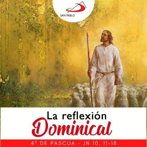 LA REFLEXIÓN DOMINICAL: 25 de abril de 2021 (4° de Pascua)