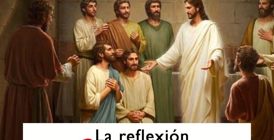LA REFLEXIÓN DOMINICAL: 18 de abril de 2021 (3° de Pascua)