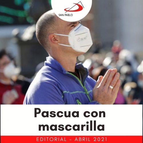 EDITORIAL: Pascua con Mascarilla