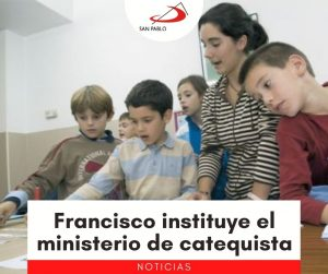 Francisco instituye el ministerio de catequista