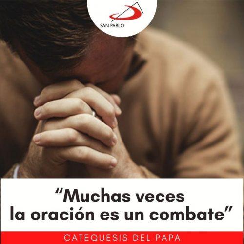 """CATEQUESIS DEL PAPA: """"Muchas veces la oración es un combate"""""""