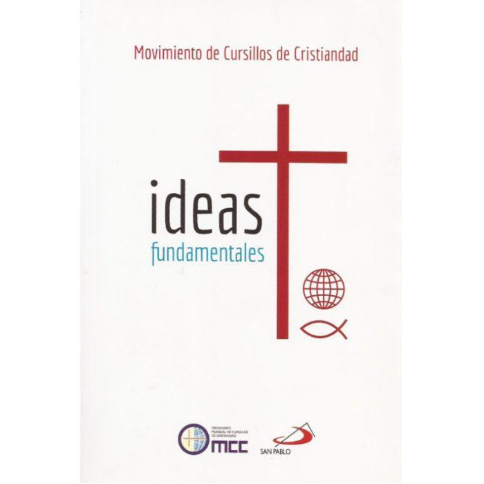 Ideas Fundamentales - Movimiento de Cursillos de Cristiandad