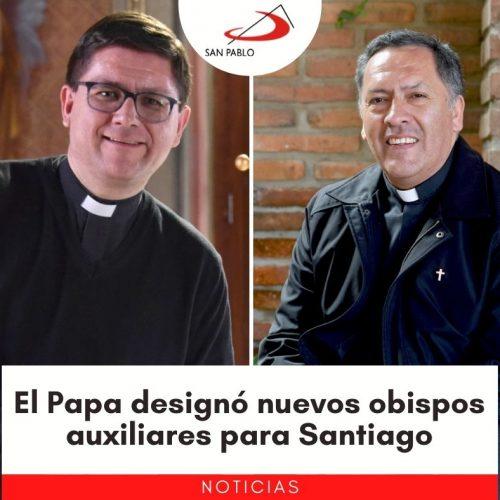 El Papa designó dos nuevos obispos auxiliares para Santiago