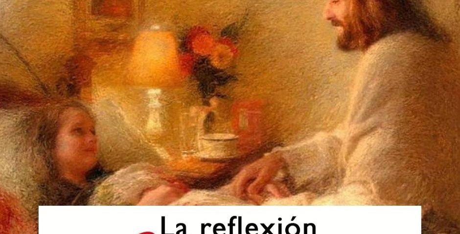 LA REFLEXIÓN DOMINICAL: 13° durante el año (27 de junio de 2021)