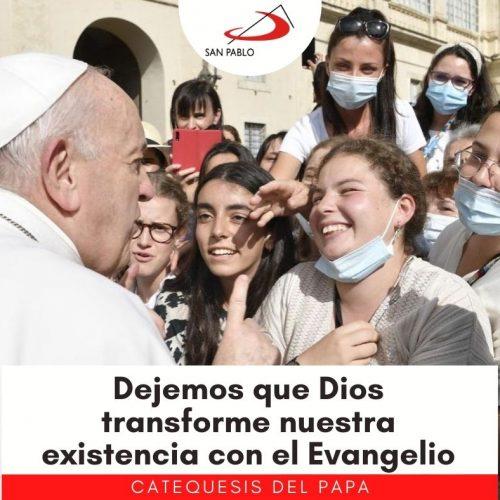 """CATEQUESIS DEL PAPA: """"Dejemos que Dios transforme nuestra existencia con el Evangelio"""""""