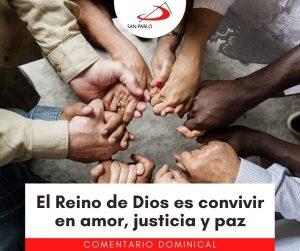 COMENTARIO DOMINICAL: El Reino de Dios es convivir en amor, justicia y paz