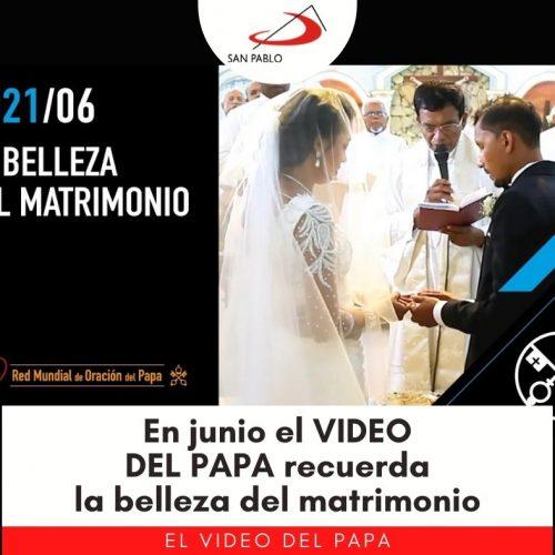 En junio el VIDEO DEL PAPA muestra la belleza del matrimonio