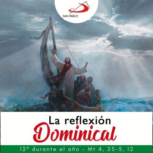 LA REFLEXIÓN DOMINICAL: 12° durante el año (20 de junio de 2021)