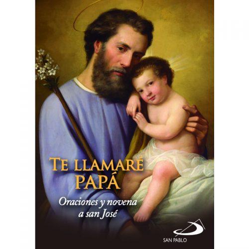 Te llamare Papa - oración y novena a San José