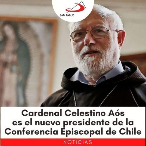 Cardenal Celestino Aós es el nuevo presidente de la Conferencia Episcopal de Chile