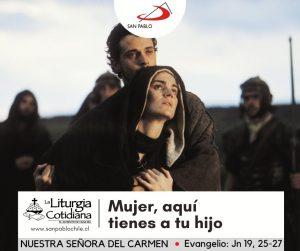 LITURGIA COTIDIANA 16 DE JULIO: NUESTRA SEÑORA DEL CARMEN, MADRE Y REINA DE CHILE (S). Blanco.