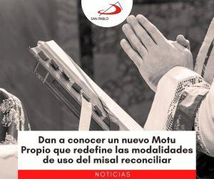 Dan a conocer un nuevo Motu Propio que redefine las modalidades de uso del misal preconciliar