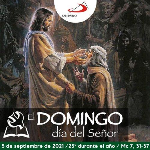 El Domingo, día del Señor: 23° durante el año (5 de septiembre de 2021)