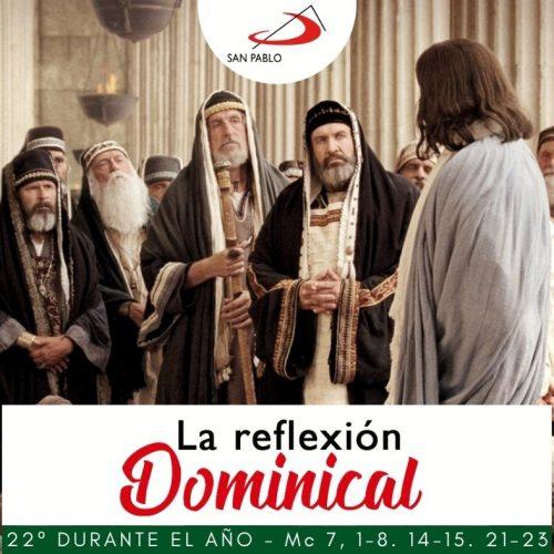 LA REFLEXIÓN DOMINICAL: 22° durante el año (29 de agosto de 2021)