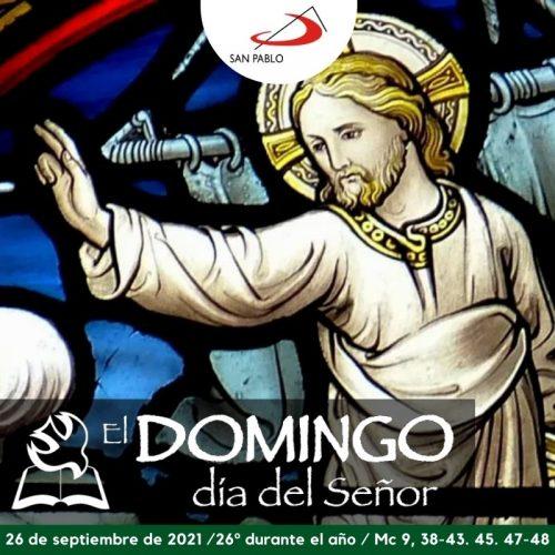 El Domingo, día del Señor: 26° durante el año (26 de septiembre de 2021)