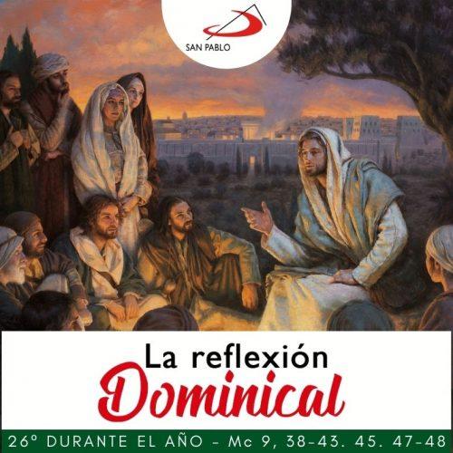 LA REFLEXIÓN DOMINICAL: 26° durante el año (26 de septiembre de 2021)