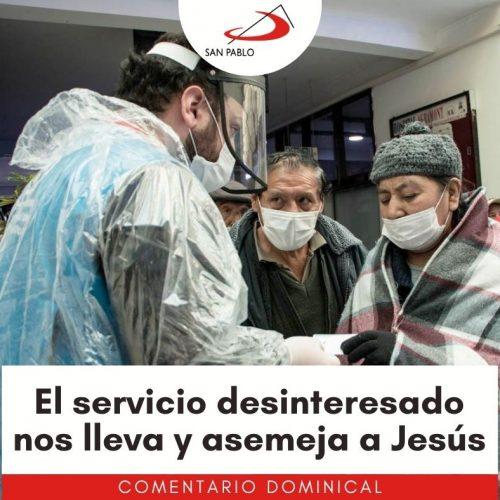 COMENTARIO DOMINICAL: El servicio desinteresado nos lleva y asemeja a Jesús