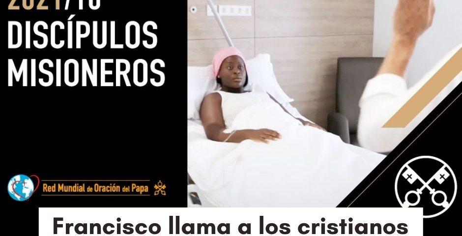 VIDEO DEL PAPA: Francisco llama a los cristianos a dar un testimonio de vida que atraiga, sin exigir ni obligar